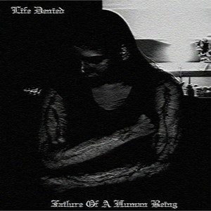 Life Denied – Failure Of A Human Being [EP] (2017) (MP3 320 Kbps)