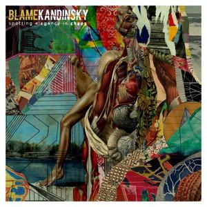 Blame Kandinsky – Spotting Elegance In Chaos (2017) (MP3 320 Kbps)