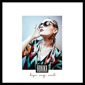 Ronika – Lose My Cool (Deluxe Edition) (2017) (MP3 320 Kbps)
