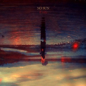 No Sun – If Only (2017) (MP3 320 Kbps)