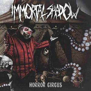 Immortal Shadow – Horror Circus (2017)