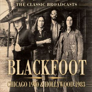 Blackfoot – Chicago 1980 & Hollywood 1983 (Live) (2016)