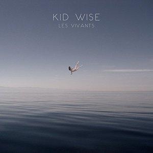 Kid Wise - Les vivants (2017)