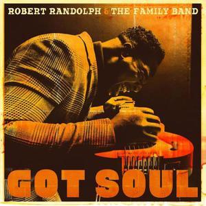 Robert Randolph & the Family Band - Got Soul (2017)