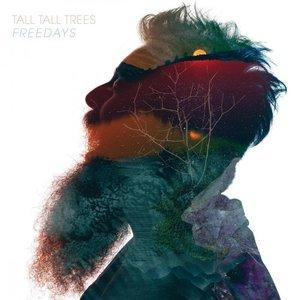Tall Tall Trees - Freedays (2017)