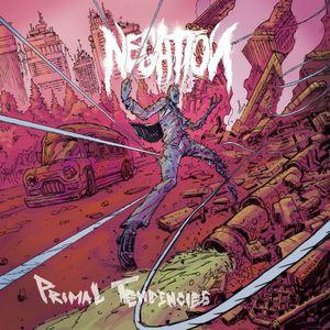 Negation - Primal Tendencies (EP) (2017)