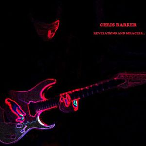 Chris Barker - Revelations And Miracles (2017)