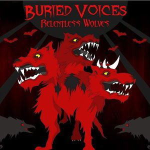 Buried Voices - Relentless Wolves (2017)