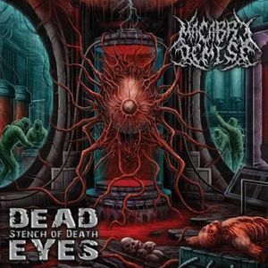 Macabre Demise - Dead Eyes Stench of Death (2017)