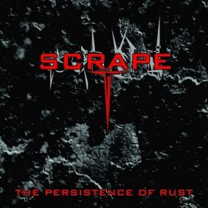 Scrape - The Persistence Of Rust (2017)