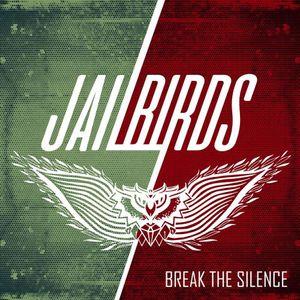 Jailbirds - Break The Silence [EP] (2017)