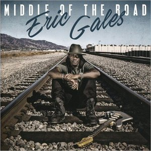 Eric Gales - Middle Of The Road (2017)