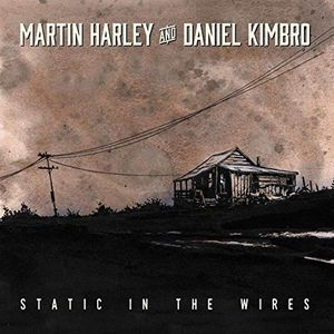Martin Harley and Daniel Kimbo - Static In The Wires (2017)