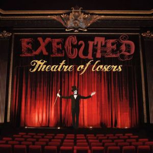 Executed - Theatre of Losers (2017)