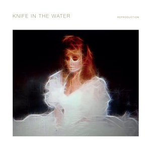 Knife in the Water - Reproduction (2017)