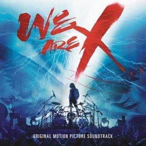 X Japan - We Are X (Original Motion Picture Soundtrack) (2017)