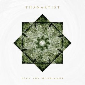 Thanartist - Face The Hurricane (2017)