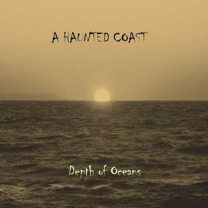 A Haunted Coast - Depth Of Oceans (2017)
