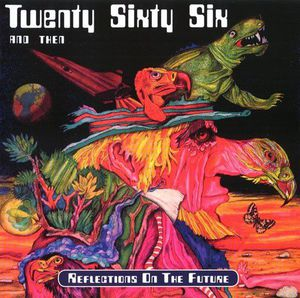 Twenty Sixty Six And Then - Reflections On The Future (Reissue) (2017)