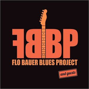 Flo Bauer Blues Project - Flo Bauer Blues Project & Guests (2017)