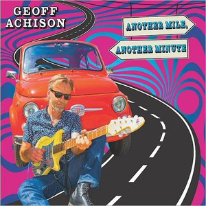 Geoff Achison - Another Mile, Another Minute (2017)
