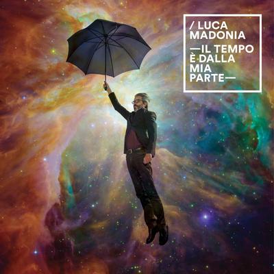 Luca Madonia – Il Tempo è dalla mia parte  (2017).Mp3 - 320Kbps