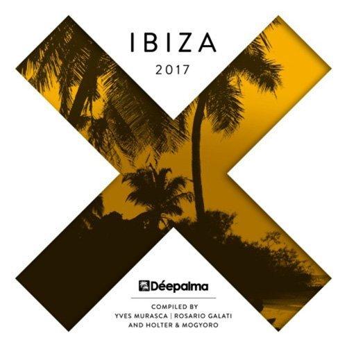 Deepalma Ibiza 2017 (Compiled By Yves Murasca, Rosario Galati, Holter & Mogyoro) (2017)