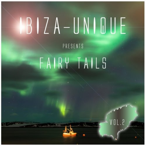 Ibiza Unique Presents Fairy Tails Vol.2 (Mixed By Nightmosphere) (2017)