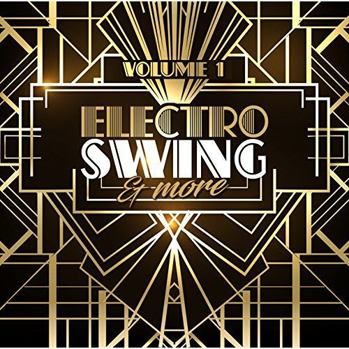 Electro Swing And More Vol.1 (2017)