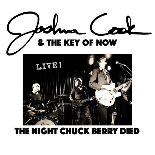 Joshua Cook & The Key Of Now – The Night Chuck Berry Died [Live] (2018)