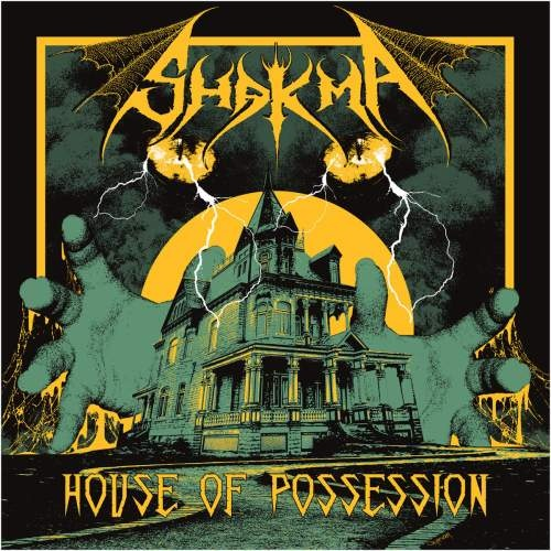 Shakma – House Of Possession (2018)