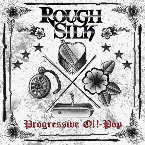 Rough Silk – Progressive Oi!-Pop (2018)