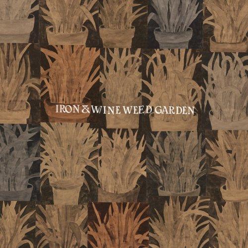 Iron & Wine - Weed Garden (2018)