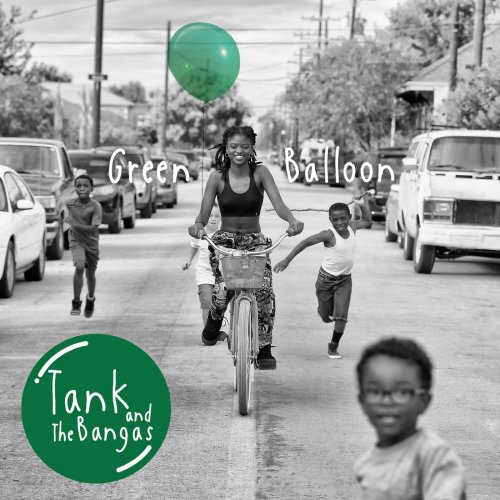 Tank and The Bangas - Green Balloon (2019)