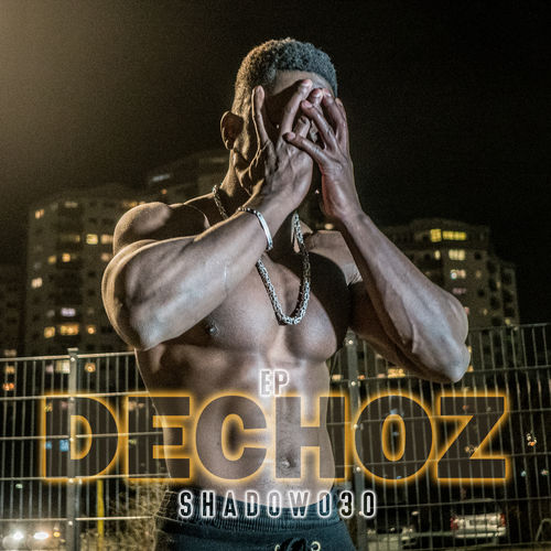 Shadow030 - DECHOZ EP (2019)