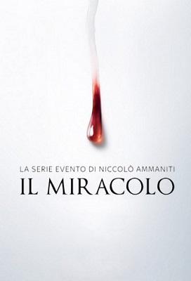 Il Miracolo - Stagione 1 (2018) (6/8) HDTV ITA ACC x264 mkv