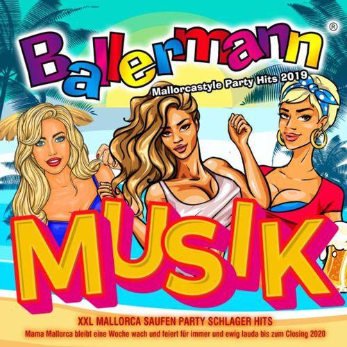 Ballermann Musik - Mallorcastyle Party Hits 2019 - Xxl Mallorca Saufen Party Schlager Hits (2019)
