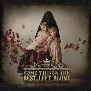 The Victim's Ball – Some Things Are Best Left Alone (2016)