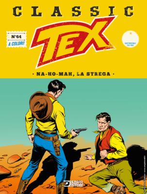Tex Classic - Volume 64 - Na-ho-mah, la strega (08/2019)