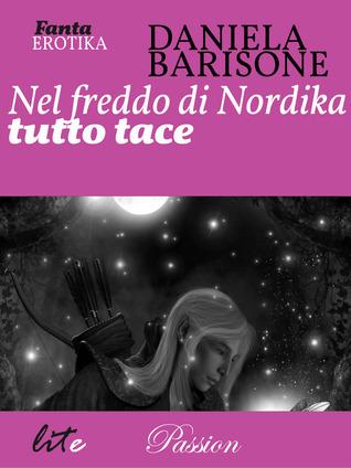 Daniela Barisone - Nel freddo di Nordika tutto tace