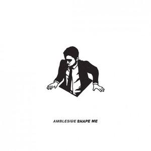 Ambleside - Shape Me [EP] (2016)