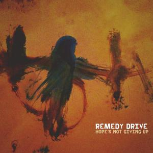 Remedy Drive - Hope's Not Giving Up (2016)