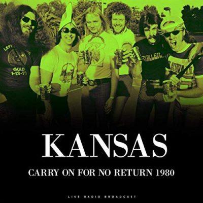 Kansas - Carry On For No Return 1980 (Live) (2019)