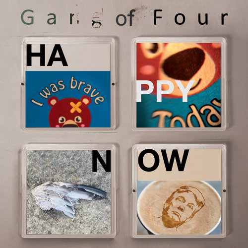 Gang Of Four - Happy Now (2019)