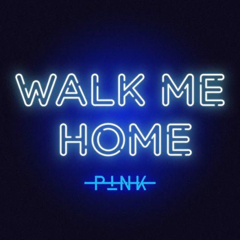 P!nk – Walk Me Home (Single) (2019)