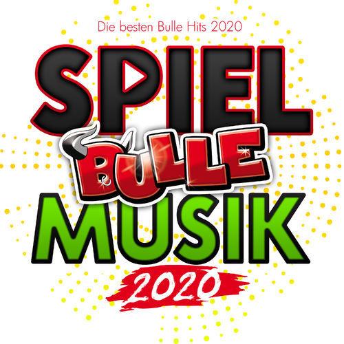 Spiel Bulle Musik 2020 (Die besten Bulle Hits 2020) (2020)