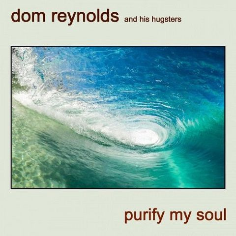 Dom Reynolds - Purify My Soul (2020)