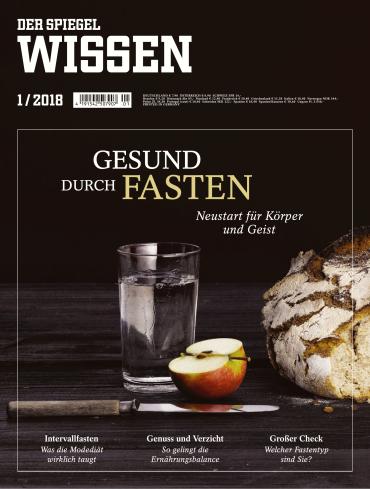 Der Spiegel Wissen Magazin (Gesund durch Fasten) Februar No 01 2018