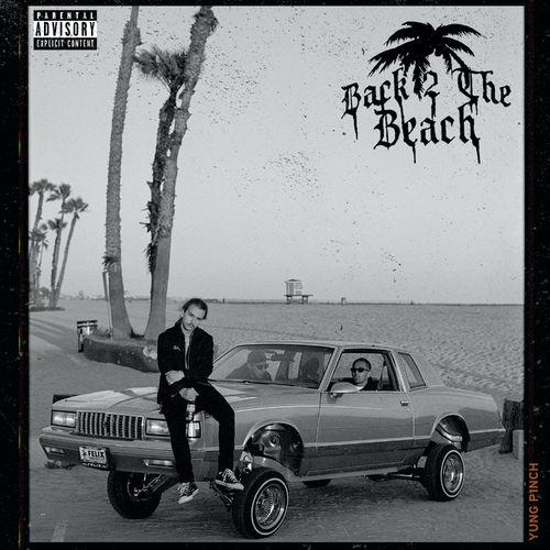 Yung Pinch - Back 2 The Beach (2020)