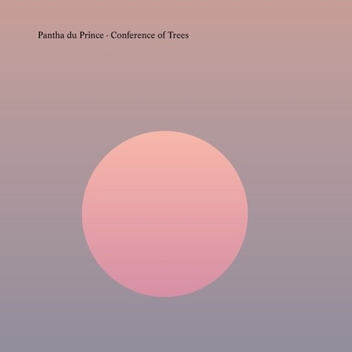 Pantha du Prince - Conference of Trees (2020)